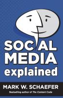 Social Media Explained - Book by Mark W. Schaefer