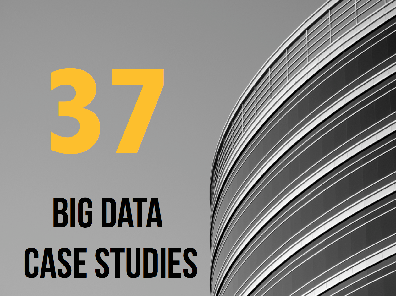 37 Big Data Case Studies with Big Results