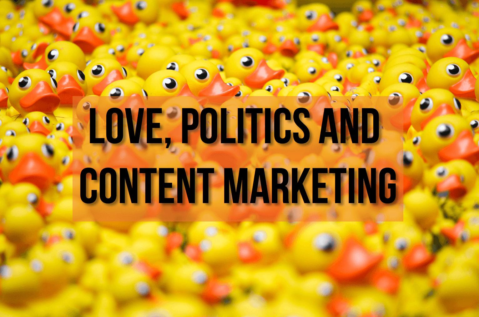 politics and content marketing