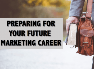 Preparing for Your Future Marketing Career