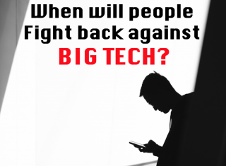 When will people fight back against big tech?