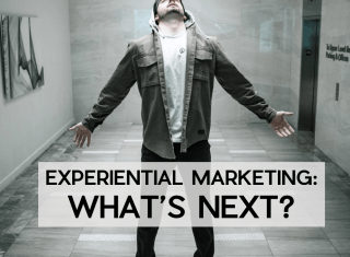 Experiential Marketing: What's Next?