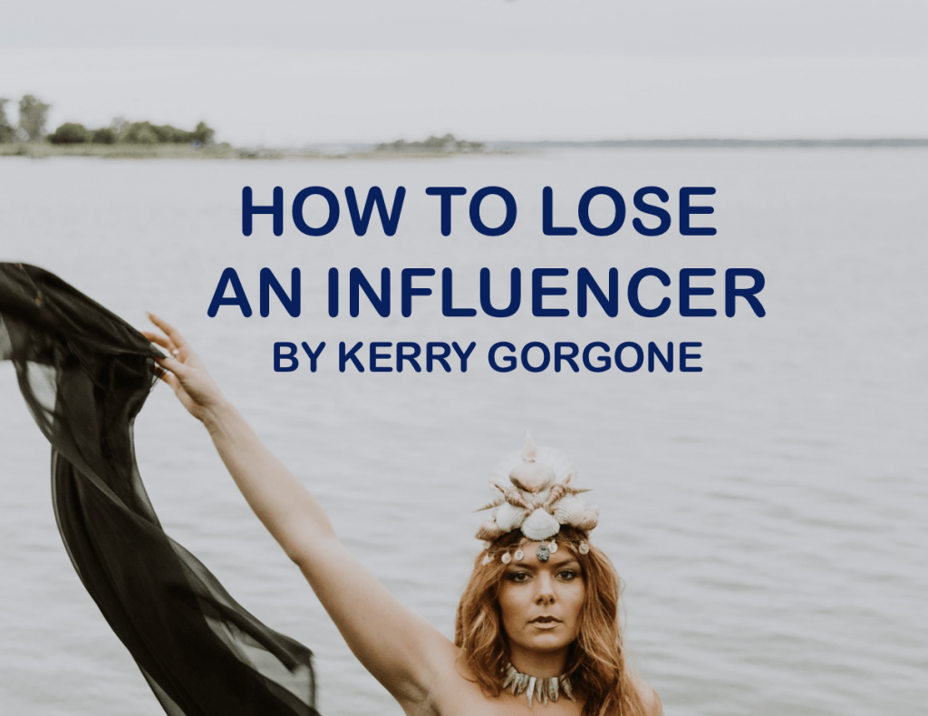 lose an influencer