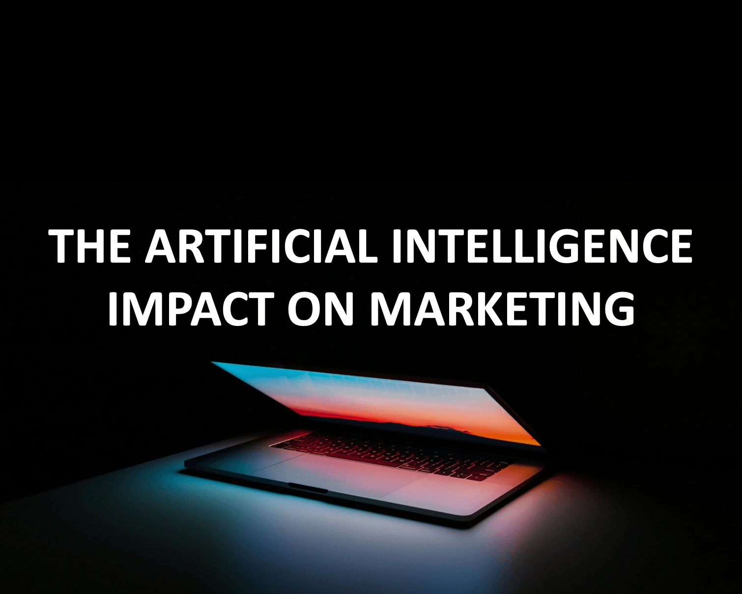 Artificial Intelligence impact on marketing