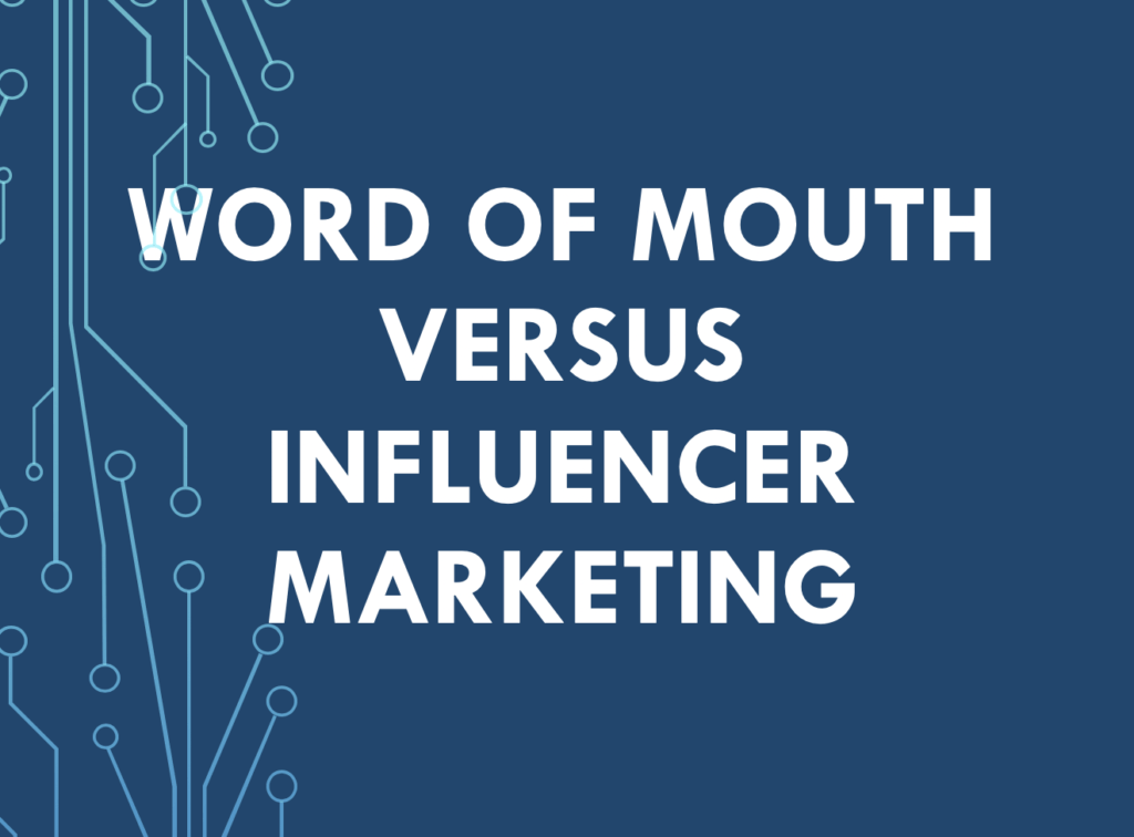 difference between influencer marketing and word of mouth marketing