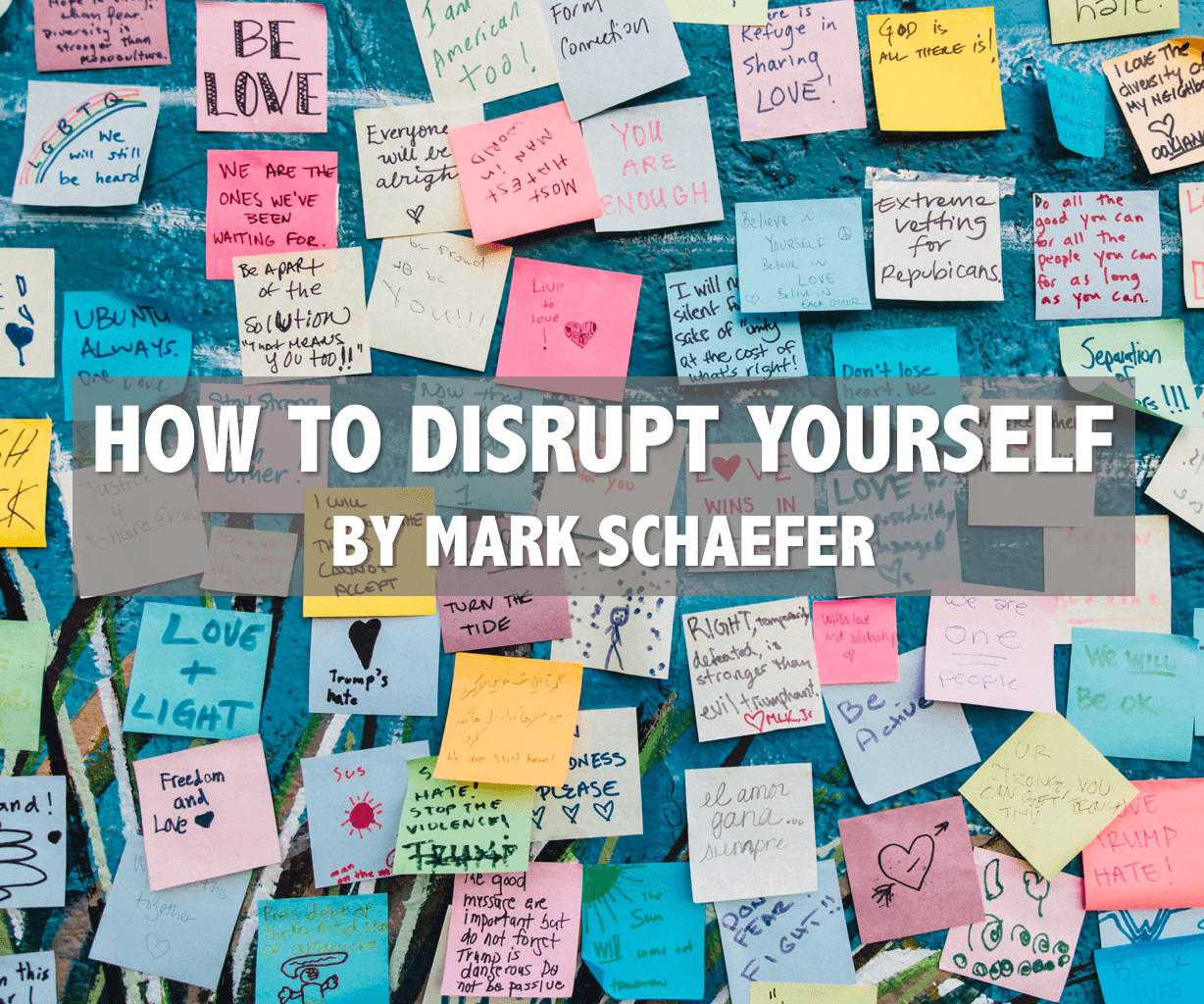 Five Ways to Disrupt Yourself: The Fight for Relevance